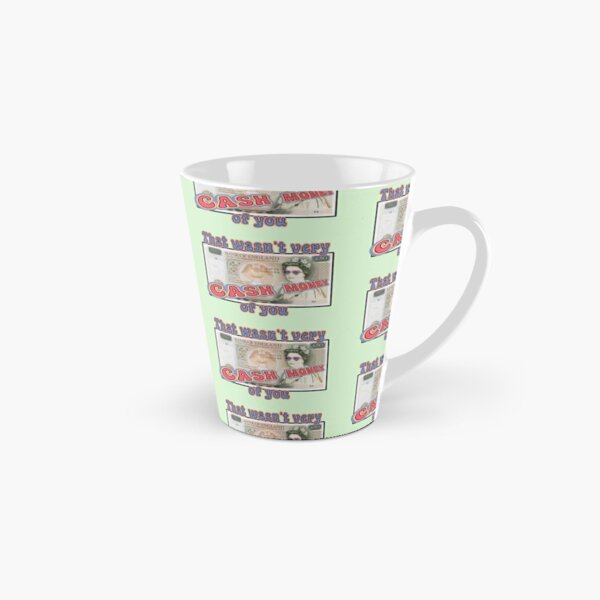 That wasn't very CASH MONEY of you Tall Mug