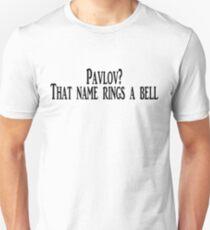 Pavlov? That name rings a bell T-Shirt