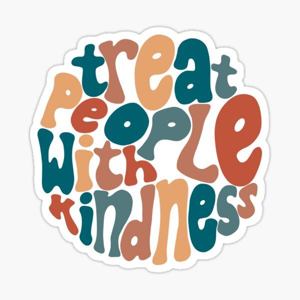 tratar a las personas con amabilidad | harry styles Pegatina
