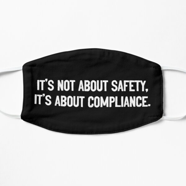 It's not about safety It's about compliance Mask