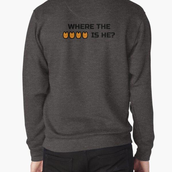WHERE IS HE Pullover Sweatshirt
