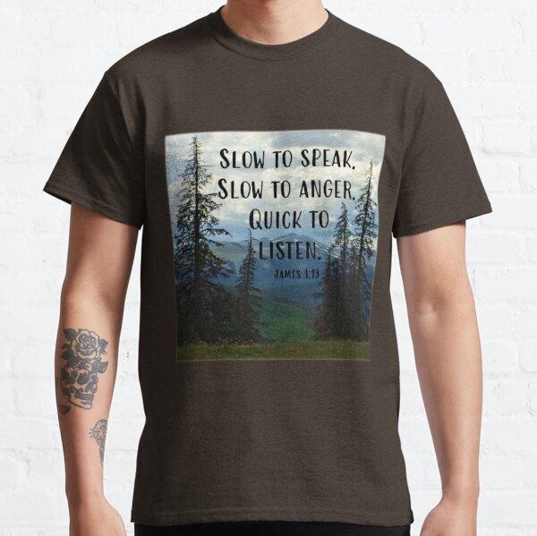 James 1:19  Classic T-Shirt