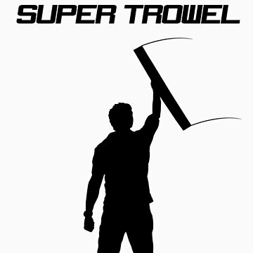 Super Trowel by tonkat