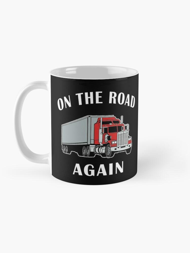 Alternate view of Trucker, On the Road Again, Big Rig Semi 18 Wheeler. Mug