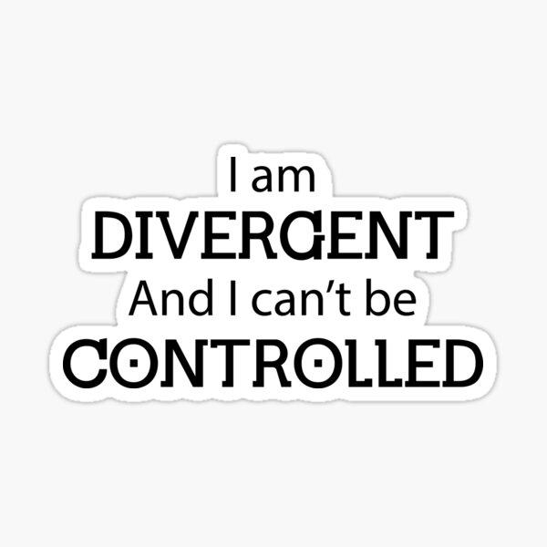 Ich bin divergent und kann nicht kontrolliert werden Sticker