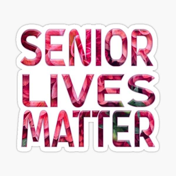 Senior Lives Matter Sticker