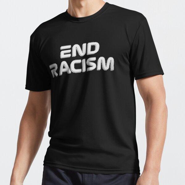 End Racism F1 Design Active T-Shirt