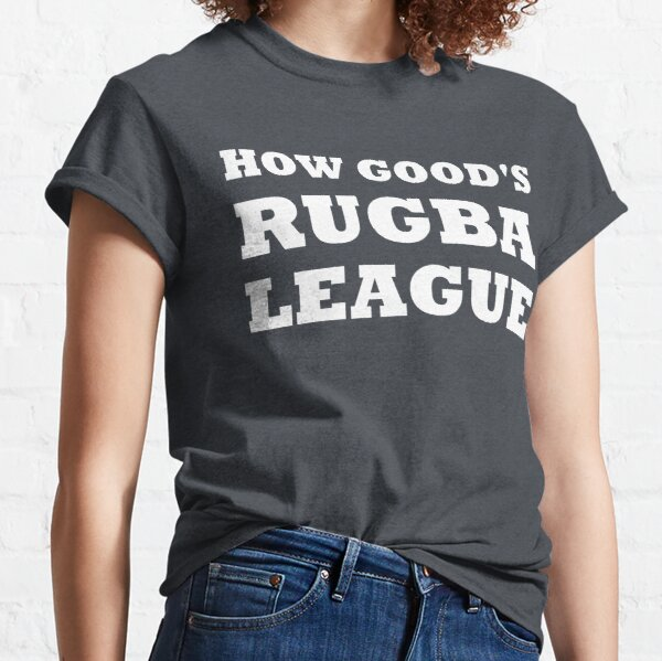 How Good's Rugba League Classic T-Shirt