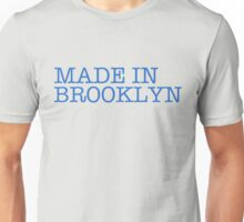 MADE IN BROOKLYN.  Unisex T-Shirt