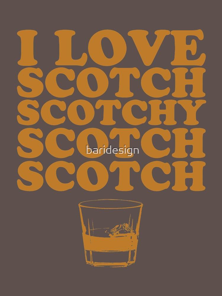 I Love Scotch. Scotchy Scotch Scotch Scotch. by baridesign