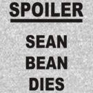 Spoiler Sean Bean Dies by jmakin