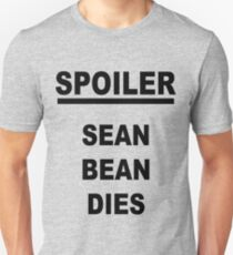 Spoiler Sean Bean Dies T-Shirt