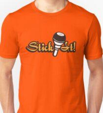 Stick It! Unisex T-Shirt
