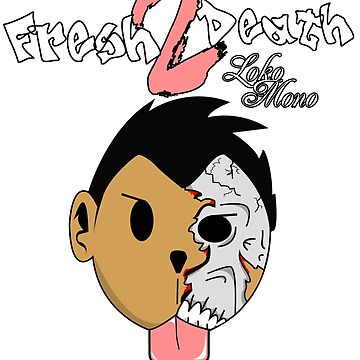 Fresh2Death by LokoMono