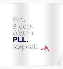 Eat, Sleep, Watch PLL, Repeat {FULL} Poster