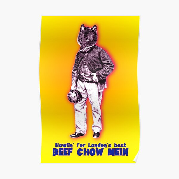 Werewolf Looking for London Beef Chow Mein Poster