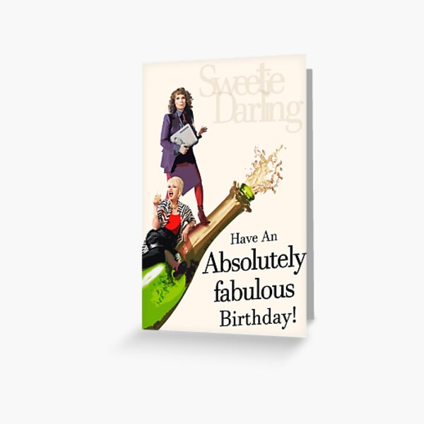 Have an Absolutely Fabulous birthday! Greeting Card