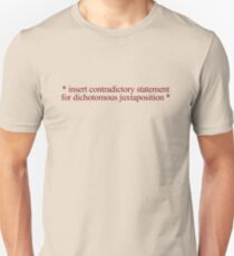 * insert contradictory statement for dichotomous juxtaposition * T-Shirt