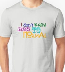 I don't know how to normal T-Shirt
