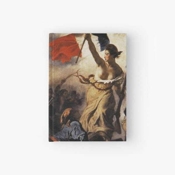 Liberty leading the people painting by Delacroix famous masterpieces Hardcover Journal