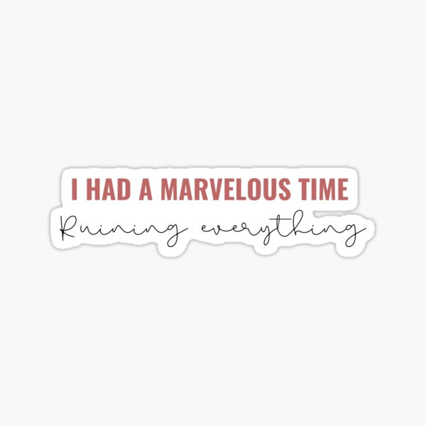 I had a marvellous time ruining everything - Taylor Swift Folklore Sticker