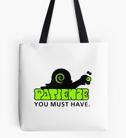 Patience - you must have VRS2 Tote Bag