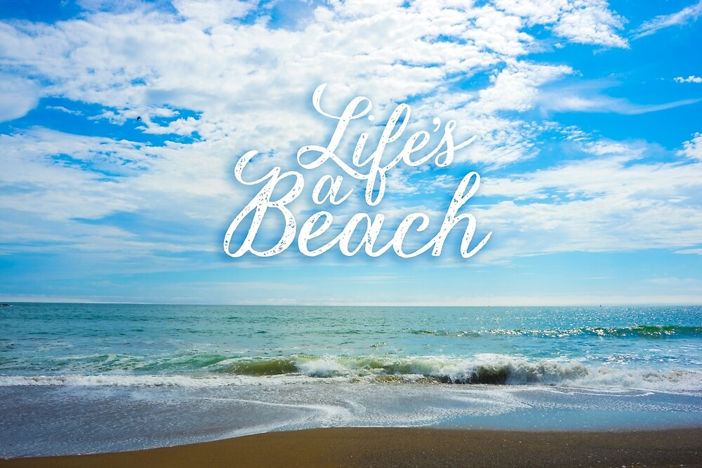 Life's a Beach by hollingsworth