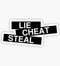 LIE CHEAT STEAL Sticker