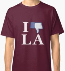 I Unlike LA - I Love LA - Los Angeles Classic T-Shirt