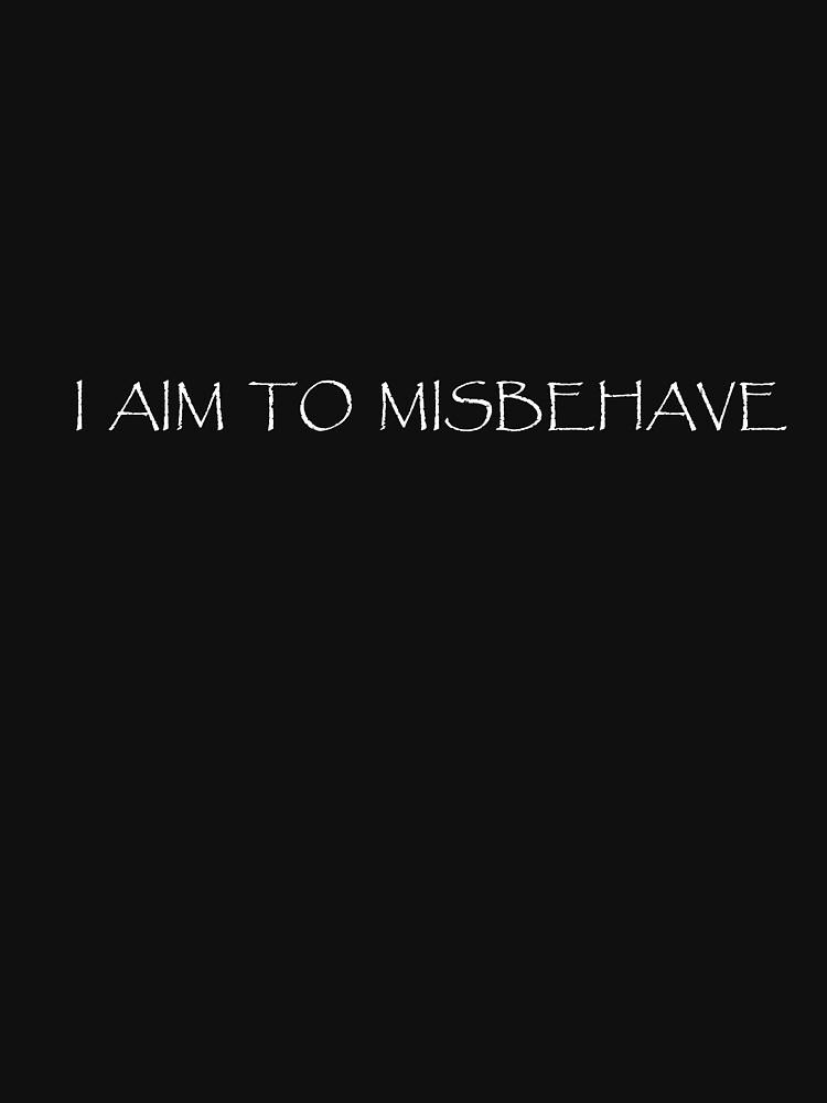 I Aim to Misbehave   (Dark) | Unisex T-Shirt