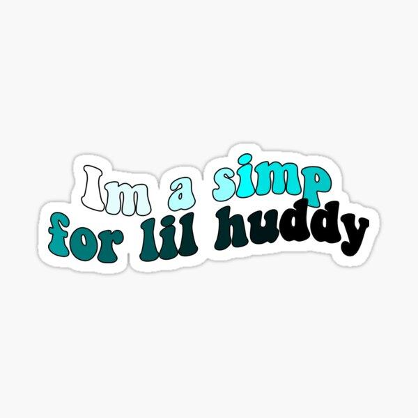 im a simp for lil huddy Sticker