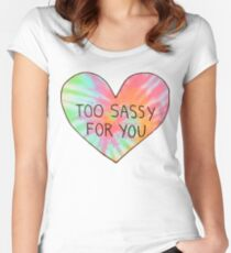 Too sassy for you Women's Fitted Scoop T-Shirt