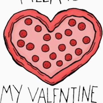 Pizza is my Valentine by rock3199star