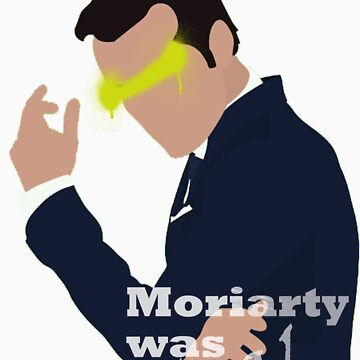 Moriarty was Real by Copperoxide