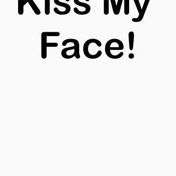 Alan Partridge - Kiss My Face by ianmca