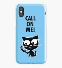 Call on me! iPhone Case/Skin