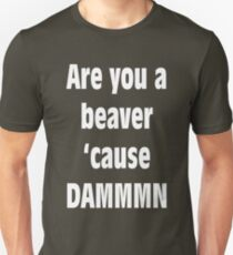 Are you a Beaver? (WHITE) Unisex T-Shirt