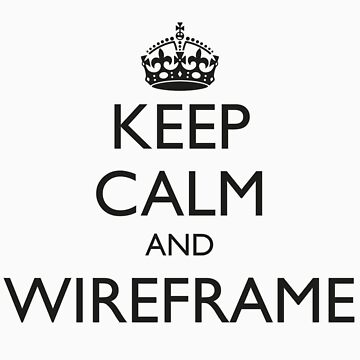 Keep Calm and Wireframe (for light coloured tops) by fayafshar