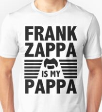 Frank Zappa - Is My Pappa Unisex T-Shirt