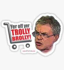 Brolly Off His Trolly Sticker