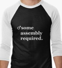Male- Some Assembly Required. Men's Baseball ¾ T-Shirt