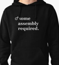 Male- Some Assembly Required. Pullover Hoodie