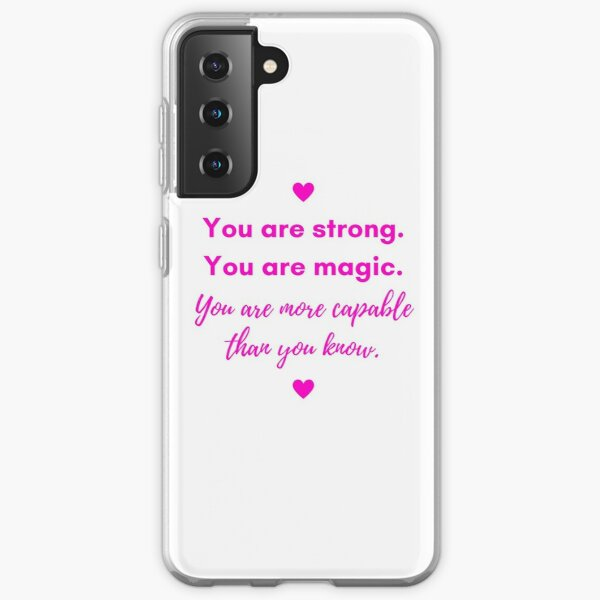 You Are Strong. Samsung Galaxy Soft Case
