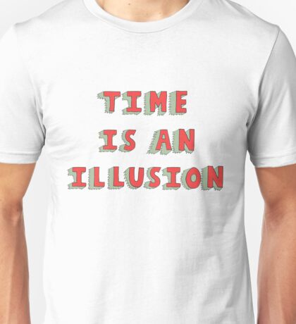 Time Is An Illusion Unisex T-Shirt