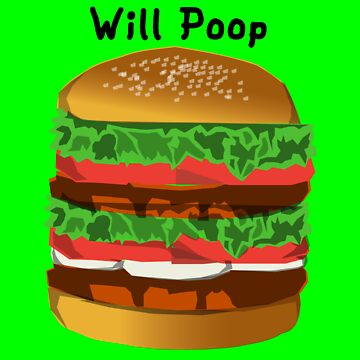 Turn a Burger Into Poop by llamafist