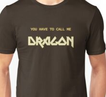 Also Known As Dragon Unisex T-Shirt