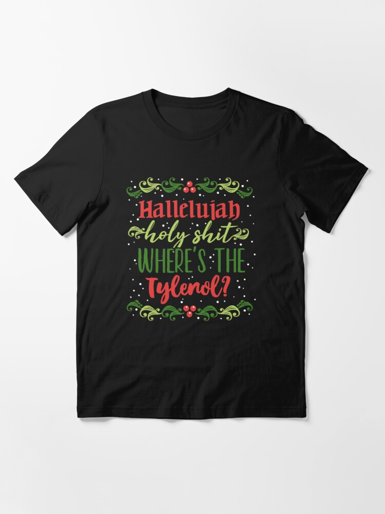 Alternate view of Hallelujah, holy sh*t Essential T-Shirt