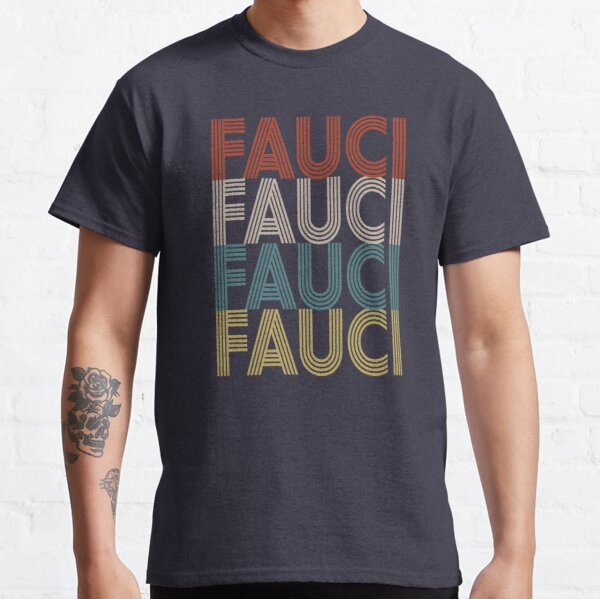Dr. Fauci T-Shirt, In Fauci We Trust T-Shirt, Fauci Fan Club, Social Distancing Shirt Classic T-Shirt