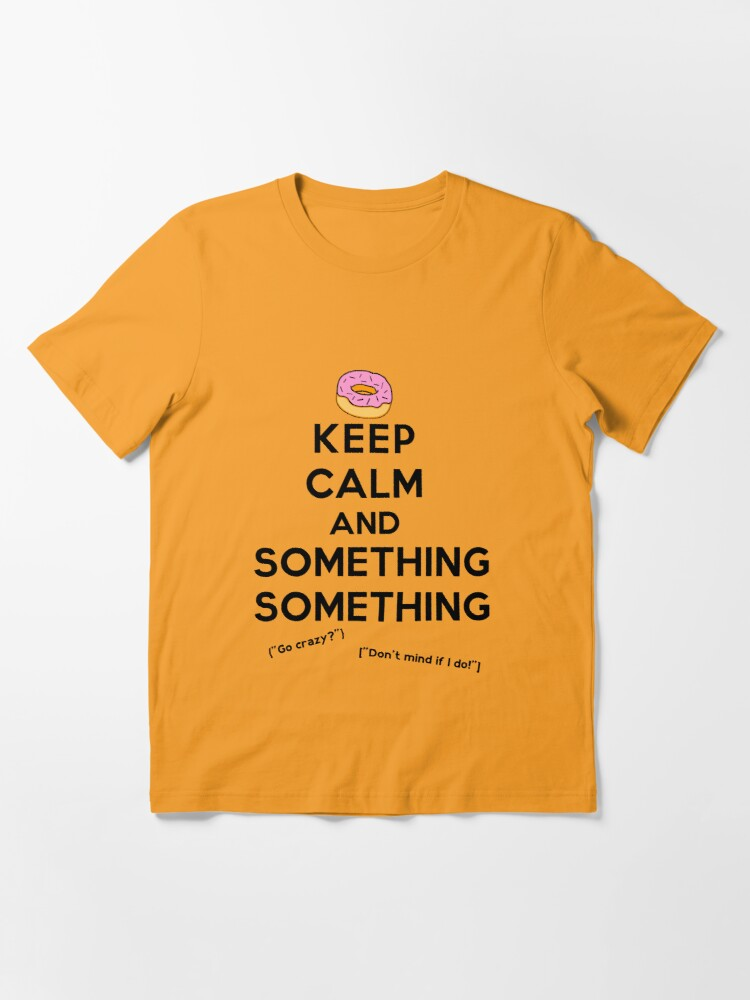 Alternate view of Keep Calm and Something Something (lights version) Essential T-Shirt