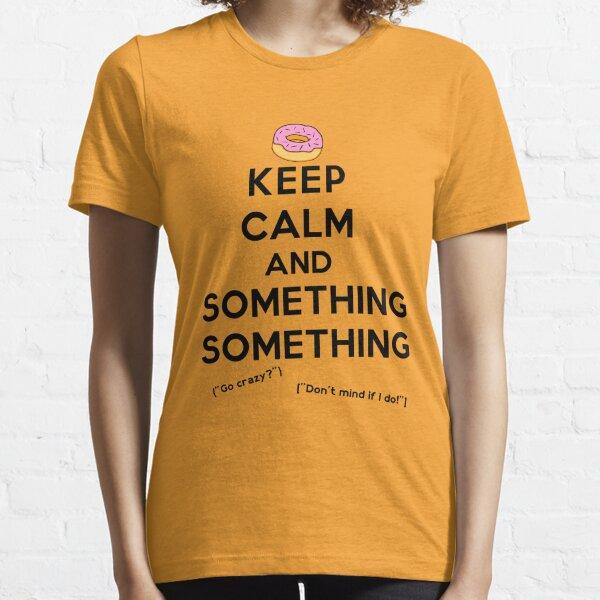 Keep Calm and Something Something (lights version) Essential T-Shirt
